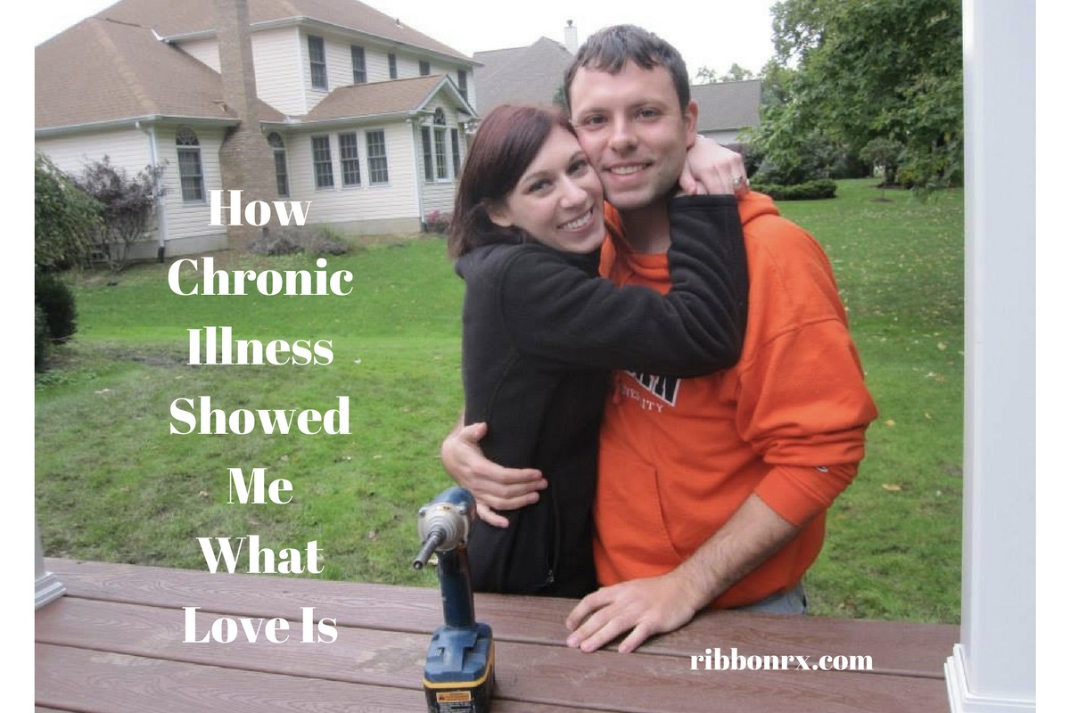 How Chronic Illness Showed Me What Love Is