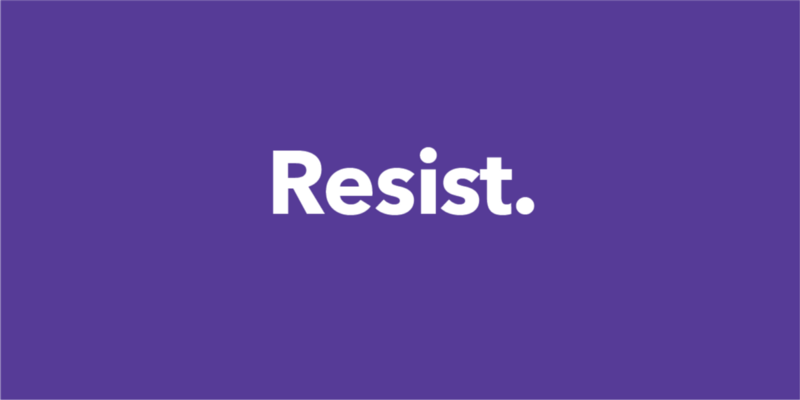 Resist: Don't Let Them Tell You No