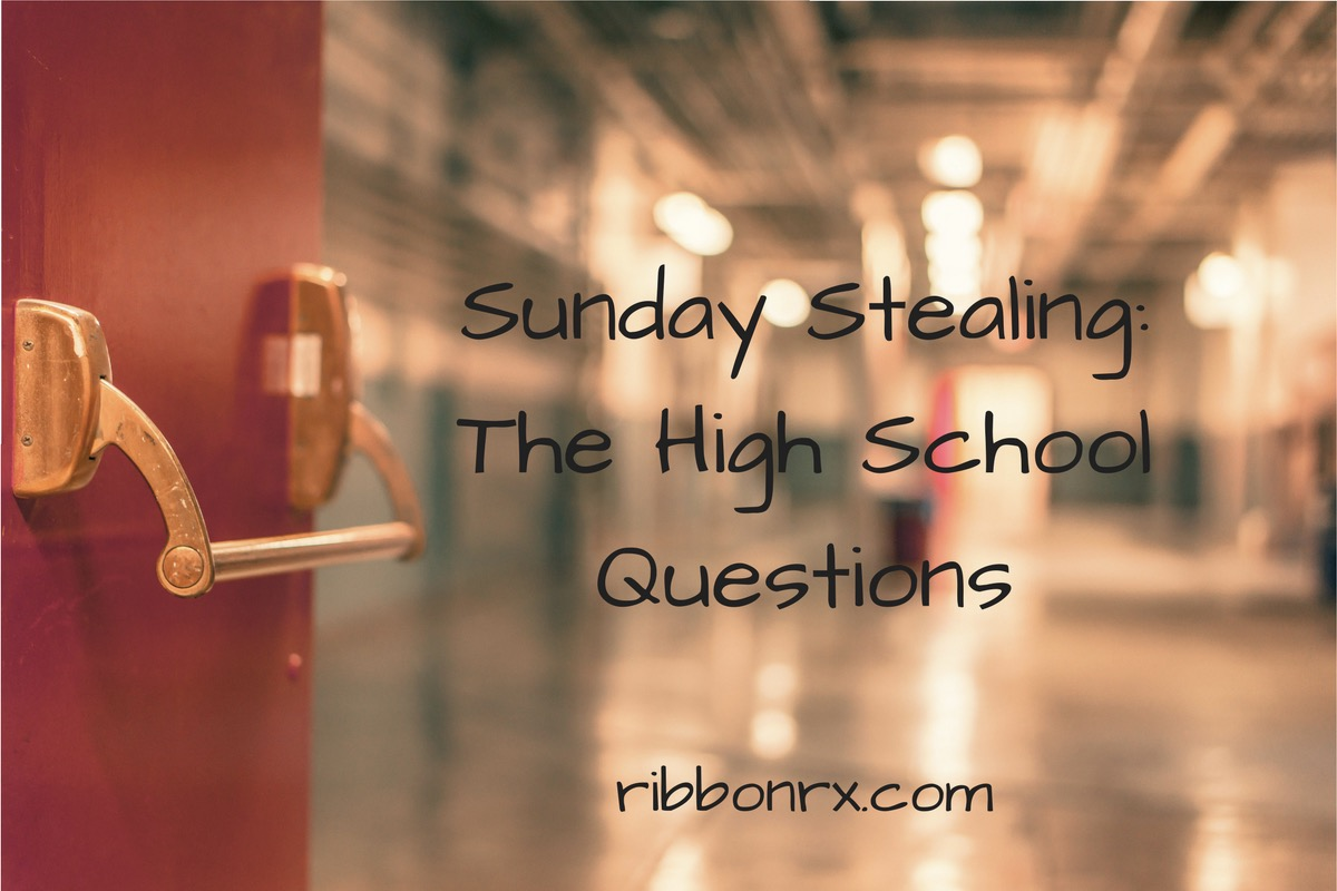 Sunday Stealing: The High School Questions