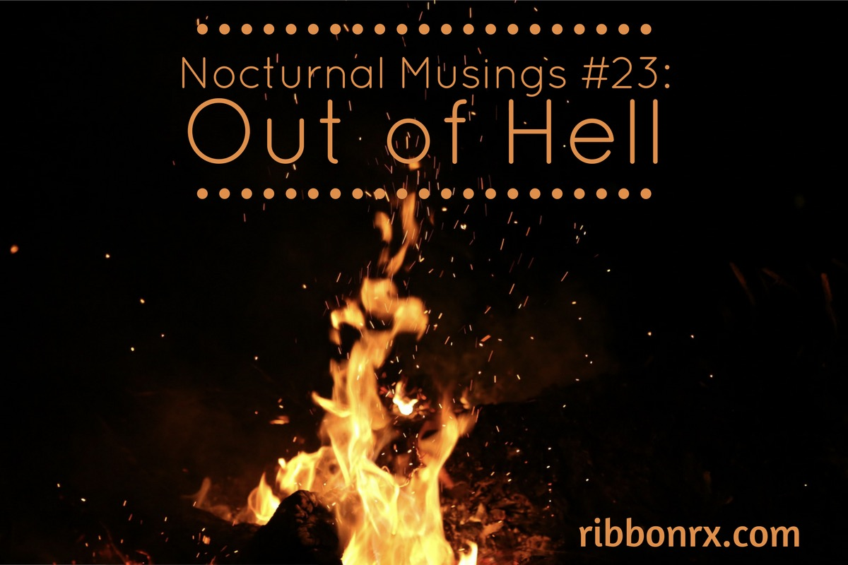 Nocturnal Musings #23: Out of Hell